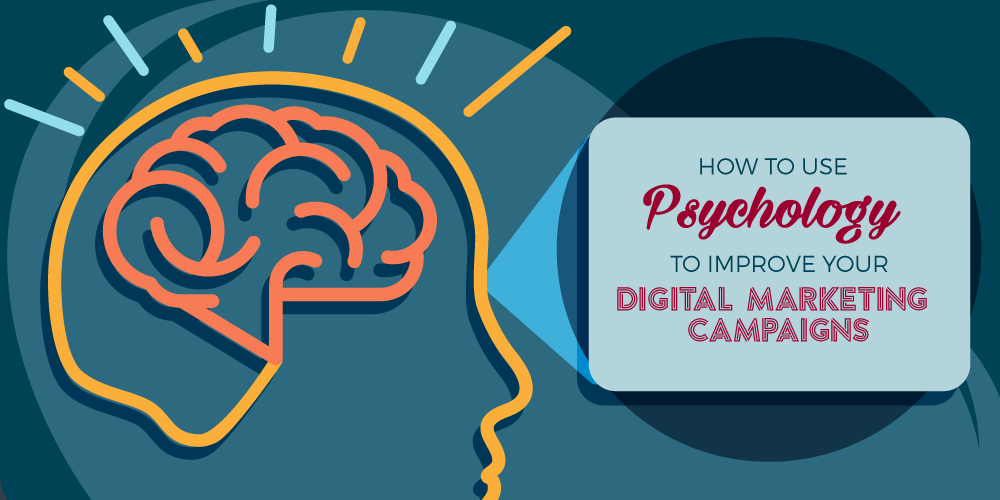 Banner How to Use Psychology to Improve Your Digital Marketing Campaign