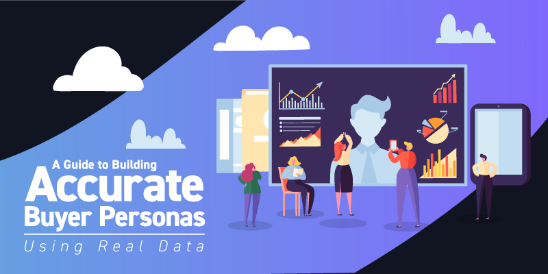 A Guide to Building Accurate Buyer Personas Using Real Data-Banner